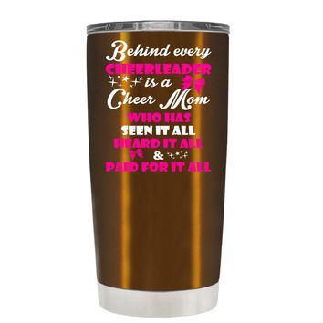 Behind Every Cheerleader is a Cheer Mom on Copper 20 oz Tumbler Cup