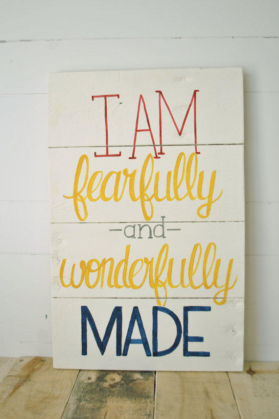 I Am Fearfully And Wonderfully Made From Apieceofheart On