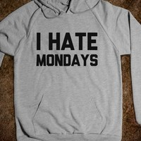 I HATE MONDAYS SWEATSHIRT (ON SALE)