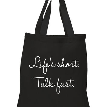 "Gilmore Girls ""Life's Short. Talk Fast."" 100% Cotton Tote Bag"