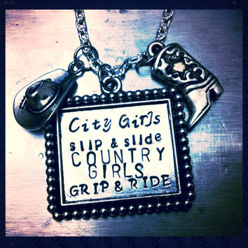 City Girls slip and slide Country Girls grip and ride hand stamped necklace