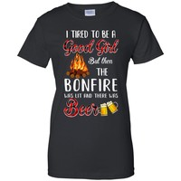 I Tried To Be A Good Girl But The Bonfire And Beer