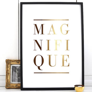 "Real Gold Foil Print ""Magnifique"", French Words, French Quote Poster, Gold Foil, Typographic Poster, Wall Art, Gold Foil Art."
