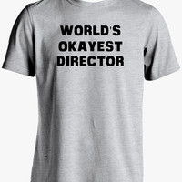 Director Shirt-World's Okayest Director T Shirt