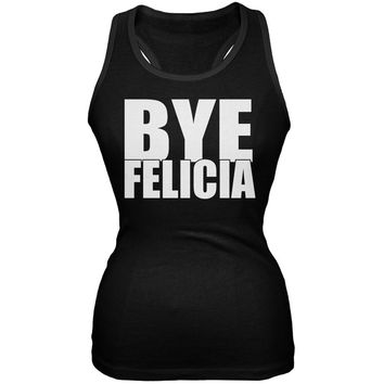Bye Felicia Black Juniors Soft Tank Top