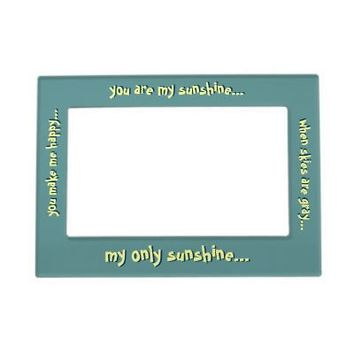 You Are My Sunshine Photo Frame Magnets from Zazzle.com