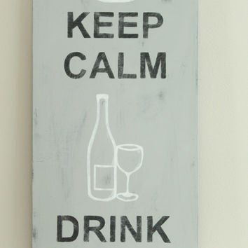 Custom Wood Sign, Keep Calm and Drink Wine, Wood Wall Art, Sign, Vintage Style, Quote, Subway Art