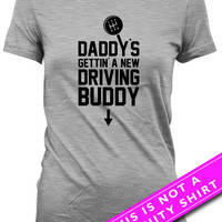 Pregnancy Announcement T Shirt Pregnancy Reveal Baby Announcement Daddy's Gettin' A New Driving Buddy Maternity Outfits Ladies Tee MAT-606