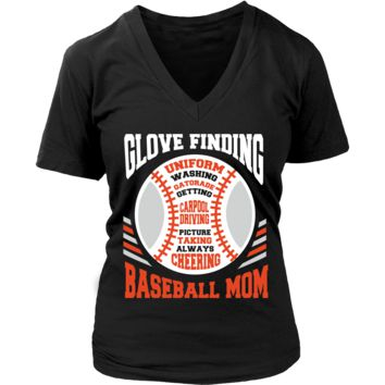 Glove Finding Uniform Washing Gatorade Getting Carpool Driving Picture Taking Always Cheering Funny Unique Cool Awesome Baseball Mom V-Neck/T-Shirt/Crewneck Sweatshirt/Hoodie For Women