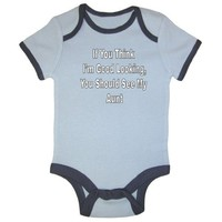 So Relative! - If You Think I'm Good Looking You Should See My Aunt - Blue Ringer Baby Infant Short Sleeve Bodysuit Creeper