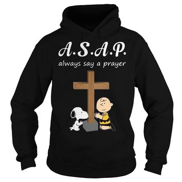 ASAP always say a prayer snoopy and charlie brown shirt Hoodie