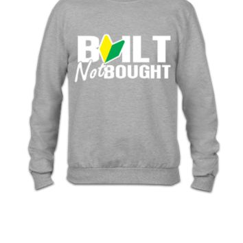 Built Not Bought (JDM) - Crewneck Sweatshirt