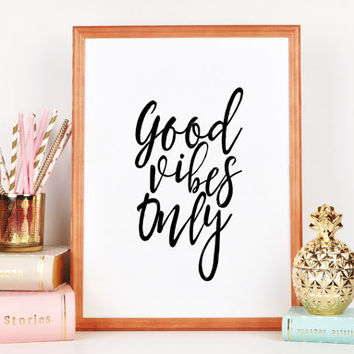 Printable Art Positive Quote Relax Sign Typography Poster GOOD BIBES ONLY Office Wall Art Women Gift Dorm Room Home Decor Inspirational Art