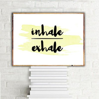 """PRINTABLE ART - One Poster """" Inhale / Exhale """" 