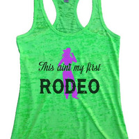 """Womens Tank Top """"This Aint my First Rodeo"""" 1075 Womens Funny Burnout Style Workout Tank Top, Yoga Tank Top, Funny This Aint my First Rodeo Top"""