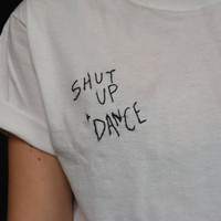 Shut Up and Dance Embroidered Shirt