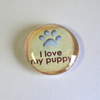 Magnet 38mm Domed Glass Dog Lover Paw Print I Love My Puppy Round