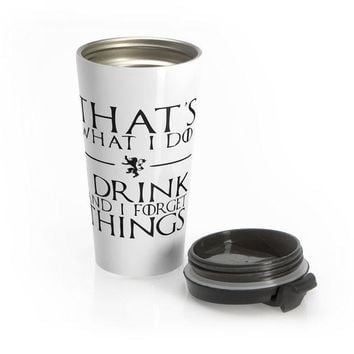 CREYON9R I Drink and I Forget Things Stainless Steel Travel Mug | Game of Thrones | Tyrion Lannister