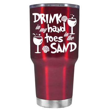 Drink in my Hand Toes in the Sand on Translucent Red 30 oz Tumbler Cup