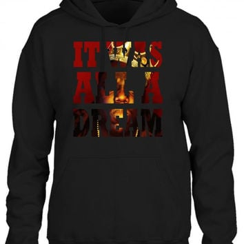 it was all a dream picture HOODIE