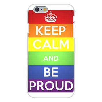 Apple iPhone 6 Custom Case White Plastic Snap On - Keep Calm and Be Proud Rainbow LGBT Gay Pride
