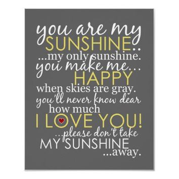 You Are My Sunshine Poster  - Gray from Zazzle.com