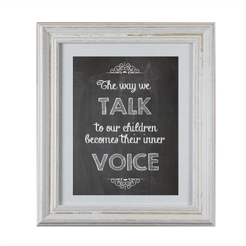 "Chalkboard Inspirational DIY Printable- ""How we talk to our children becomes their inner voice"""