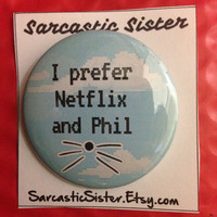 Netflix And Phil 2.5 Inch Pinback Button