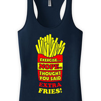 Funny Exercise Tank Exercise Nope Thought You Said Extra Fries Racer Back Tank Top American Apparel Exercise Tops Gym Tanks For Women WT-03
