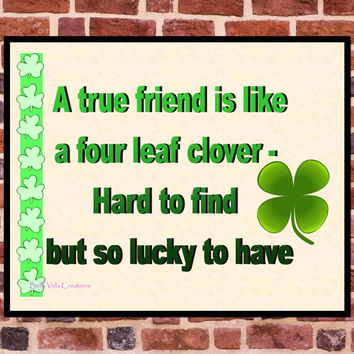 Irish Wall Art , St. Patrick's Day Decor , Instant Download Digital Print , Friend Like Clover Lucky to Have , Shamrock Friendship Printable