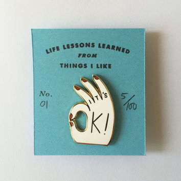 PRE-ORDER for It's OK Enamel Pin