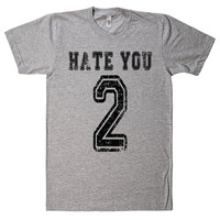 hate you 2 tshirt