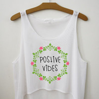 Positive Vibes - Hipster Tops