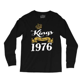 kings are born in 1976 Long Sleeve Shirts