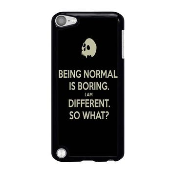 NORMAL IS BORING QUOTES iPod Touch 5 Case Cover