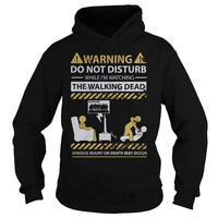 Do not disturb while im watching the walking dead hoodie shirt