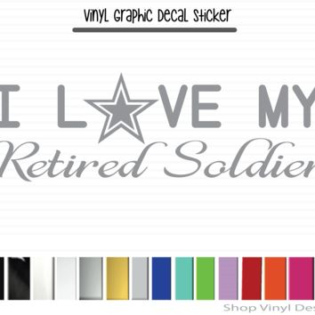 I Love My Retired Army Soldier (Wide)