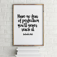 "PRINTABLE Art""Have No Fear Of Perfection You'll Never Reach It""Salvador Dali Quote,Motivational Quote,Inspirational Art,Home Decor,Wall Art"
