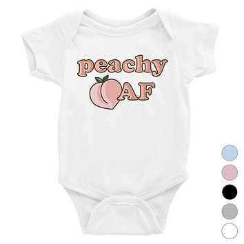 365 Printing Peachy AF Funny Saying Baby Bodysuit Gift Cute Infant Jumpsuit Gift