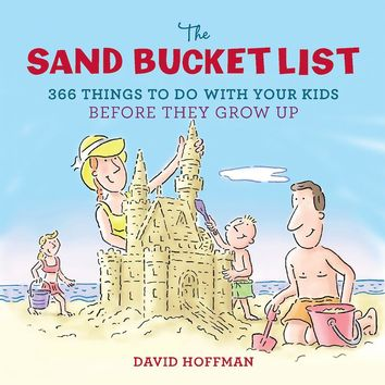 The Sand Bucket List Book - 366 Things to Do With Your Kids Before They Grow Up