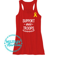 Support Our Troops Red Friday Racerback Tank, Army, Air Force, Marines, Navy, Military Wife, Fiance, Girlfriend, Mom, Sister