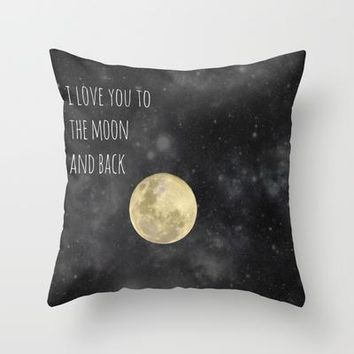 Love You To The Moon Throw Pillow By Ljehle