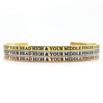 Keep Your Head High & Your Middle Finger Higher Bangle