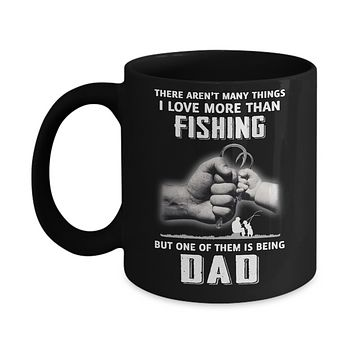 I Love More Than Fishing Being Dad Funny Fathers Day Mug