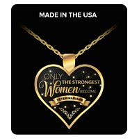 Veterinarian Gifts for Women Veterinarian Jewelry - Only the Strongest Women Become Veterinarians Gold Plated Pendant Charm Necklace