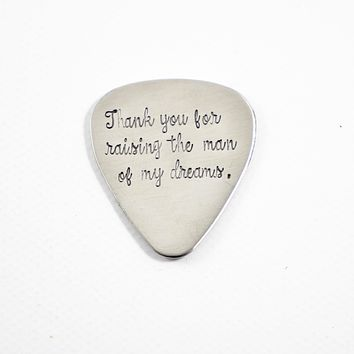 """""""Thank You for Raising the Man of My Dreams"""" Hand stamped Guitar Pick - READY TO SHIP"""