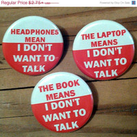 ON SALE Leave Me Alone in Public I Don'T Want To Talk set of 3 - Buttons or Magnets (Available in 3 sizes)