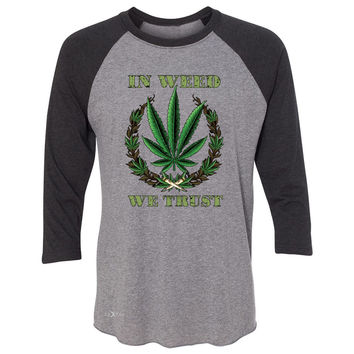 Zexpa Apparel™ In Weed We Trust 3/4 Sleevee Raglan Tee Dope Cannabis Legalize It Tee