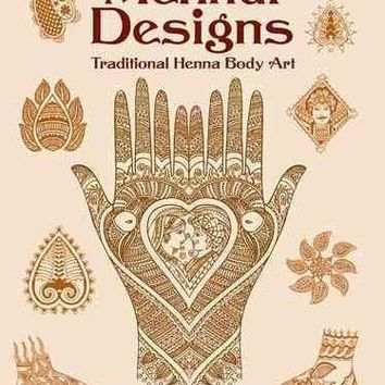 Mehndi Designs: Traditional Henna Body Art (Dover Pictorial Archive Series)