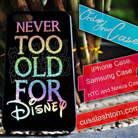 Exclusive Never to Old For Disney iPhone for 4 5 5c 6 Plus Case, Samsung Galaxy for S3 S4 S5 Note 3 4 Case, iPod for 4 5 Case, HtC One M7 M8
